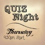 Thursday – Quiz Night